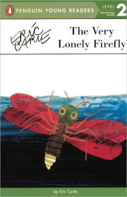 The Very Lonely Firefly (Turtleback School & Library Binding Edition)