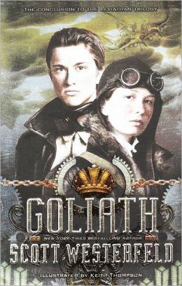 Goliath (Leviathan Series #3) (Turtleback School & Library Binding Edition)