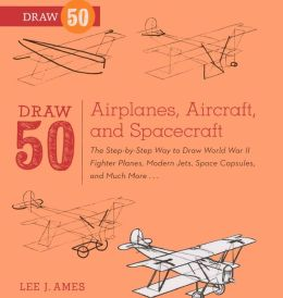 Draw 50 Airplanes, Aircraft, and Spacecraft (Turtleback School & Library Binding Edition)