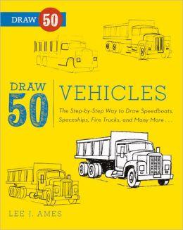 Draw 50 Vehicles (Turtleback School & Library Binding Edition)