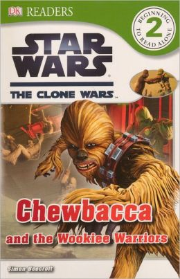 Star Wars: The Clone Wars: Chewbacca and the Wookiee Warriors (Turtleback School & Library Binding Edition)