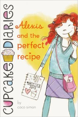 Alexis and the Perfect Recipe (Cupcake Diaries Series #4) (Turtleback School & Library Binding Edition)