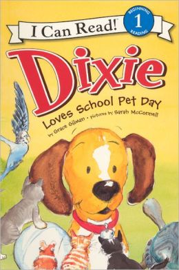 Dixie Loves School Pet Day (Turtleback School & Library Binding Edition)