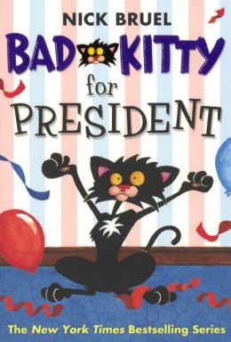 Bad Kitty for President (Turtleback School & Library Binding Edition)