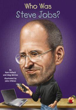 Who Was Steve Jobs? (Turtleback School & Library Binding Edition)