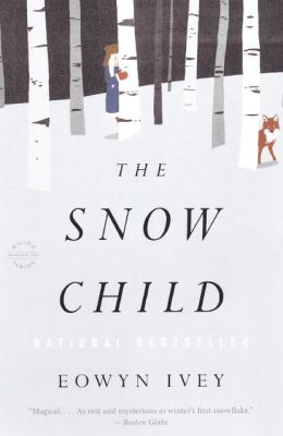The Snow Child (Turtleback School & Library Binding Edition)