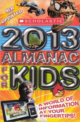 Scholastic Almanac for Kids 2013 (Turtleback School & Library Binding Edition)