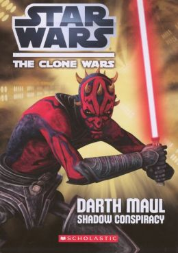 Darth Maul: Shadow Conspiracy (Star Wars: The Clone Wars) (Turtleback School & Library Binding Edition)