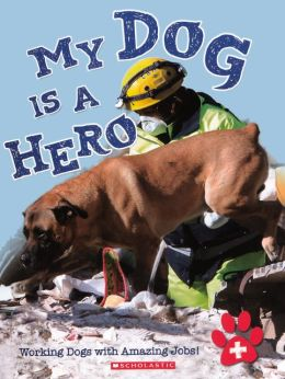 My Dog is a Hero (Turtleback School & Library Binding Edition)
