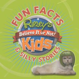 Ripley's Fun Facts and Silly Stories (Turtleback School & Library Binding Edition)