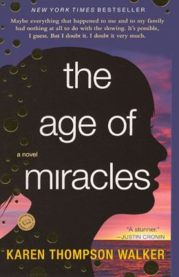 The Age of Miracles (Turtleback School & Library Binding Edition)