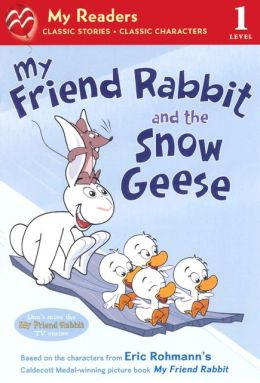 My Friend Rabbit and the Snow Geese (Turtleback School & Library Binding Edition)