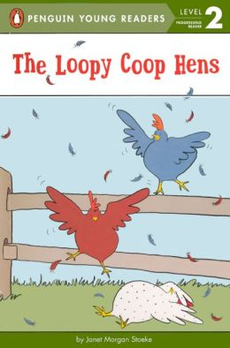 The Loopy Coop Hens (Turtleback School & Library Binding Edition)