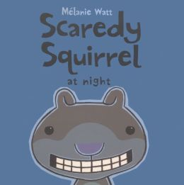 Scaredy Squirrel at Night