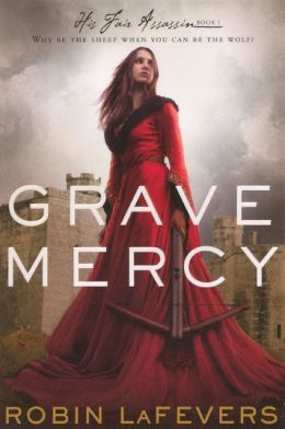 Grave Mercy (Turtleback School & Library Binding Edition)