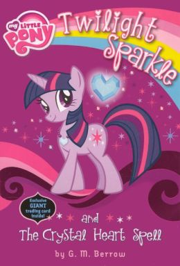 Twilight Sparkle and the Crystal Heart Spell (Turtleback School & Library Binding Edition)