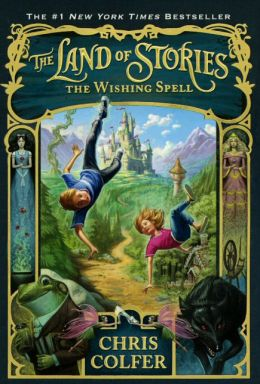 The Wishing Spell (The Land of Stories Series #1) (Turtleback School & Library Binding Edition)