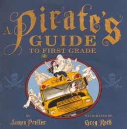 A Pirate's Guide to First Grade (Turtleback School & Library Binding Edition)