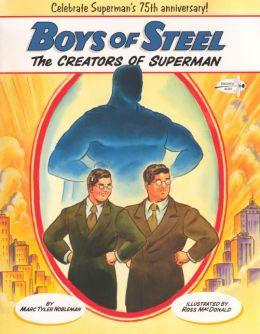 Boys of Steel: Creators of Superman (Turtleback School & Library Binding Edition)