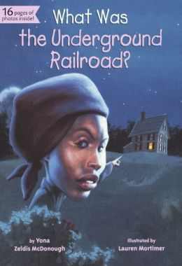What Was The Underground Railroad? (Turtleback School & Library Binding Edition)