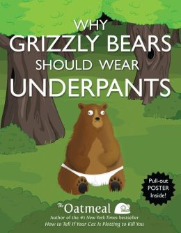 Why Grizzly Bears Should Wear Underpants (Turtleback School & Library Binding Edition)