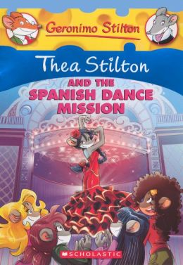 Thea Stilton and the Spanish Dance Mission (Turtleback School & Library Binding Edition)