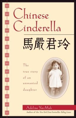 Chinese Cinderella: The True Story of an Unwanted Daughter (Turtleback School & Library Binding Edition)