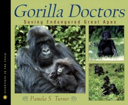 Gorilla Doctors: Saving Endangered Great Apes (Turtleback School & Library Binding Edition)