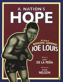 A Nation's Hope: The Story of Boxing Legend Joe Louis (Turtleback School & Library Binding Edition)