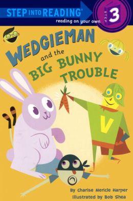 Wedgieman And The Big Bunny Trouble (Turtleback School & Library Binding Edition)