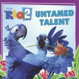 Rio 2: Untamed Talent (Turtleback School & Library Binding Edition)