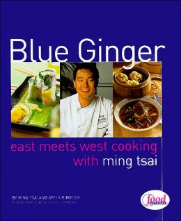 Blue Ginger: East-Meets-West Cooking with Ming Tsai