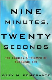 Nine Minutes,Twenty Seconds: The Tragedy & Triumph of ASA Flight 529