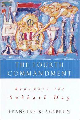 The Fourth Commandment: Remember the Sabbath Day