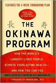 The Okinawa Program: How the World's Longest-Lived People Achieve Everlasting Health -- and How You Can Too
