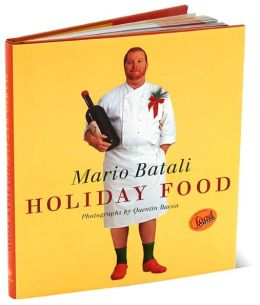 Mario Batali Holiday Food: Family Recipes for the Most Festive Time of the Year