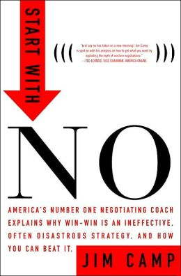 Start with No: The Negotiating Tools That the Pros Don't Want You to Know