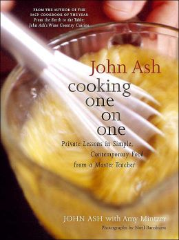 Cooking One on One: Private Lessons in Simple, Contemporary Food From a Master Teacher