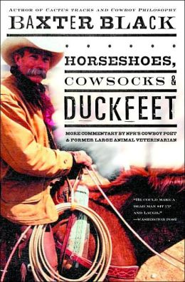 Horseshoes, Cowsocks, and Duckfeet: More Commentary by NPR's Cowboy Poet and Former Large Animal Veterinarian