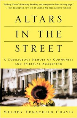 Altars in the Street; A Courageous Memoir of Community and Spiritual Awakening