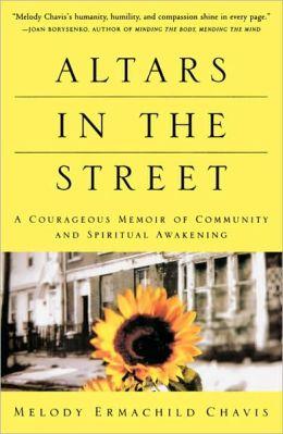 Altars in the Street; A Courageous Memoir of Community and Spiritual Awakening