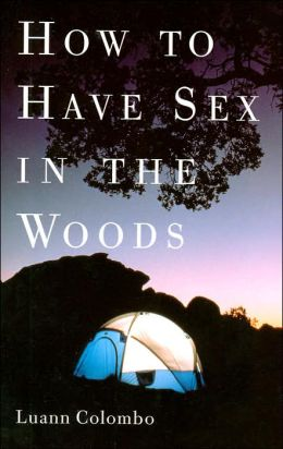 How to Have Sex in the Woods