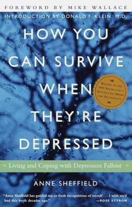 How You Can Survive When They're Depressed : Living and Coping With Depression Fallout