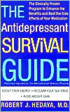 Antidepressant Survival Guide: How to Enhance the Benefits and Beat the Side Effects of Your Medication