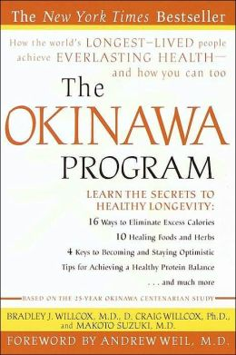 The Okinawa Program: How the World's Longest-Lived People Achieve Everlasting Health - and How You Can Too