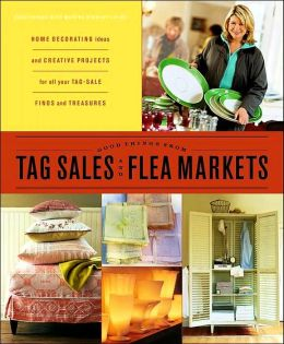 Tag Sales and Flea Markets: Good Things with Martha Stewart Living