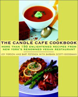 Candle Cafe Cookbook: Over 150 Enlightened Recipes from New York's Renowned Vegan Restaurant