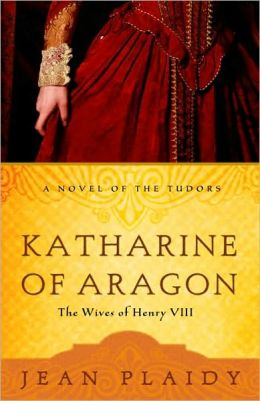 Katharine of Aragon: The Wives of Henry VIII: Three Novels in One Volume
