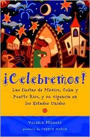 Celebremos!: Las Fiestas de Mexico, Cuba y Puerto Rico, y Su Vigencia en los Estados Unidos