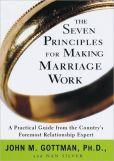John M. Gottman - The Seven Principles for Making Marriage Work